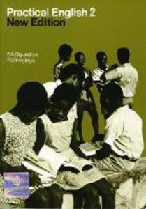 Practical English Book 2 New Edition - Phebean A. Ogundipe,Philip S Tregidgo - cover