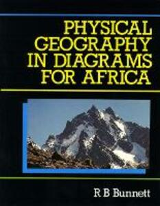 Physical Geography in Diagrams for Africa New Edition - Ron B. Bunnett - cover
