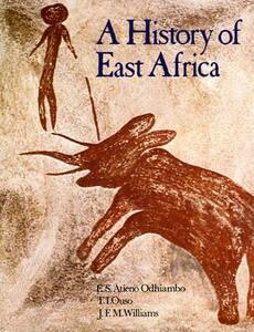 History of East Africa, a 1st. Edition - Atieno Odhiambo,J. F. Williams,T. I. Ouso - cover
