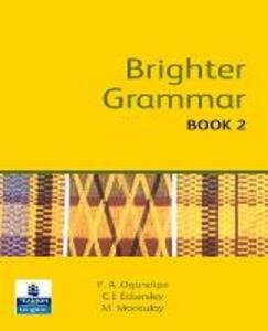 Brighter Grammar Book 2 African Edition - C. E. Eckersley,Margaret Macaulay,Phebean A. Ogundipe - cover