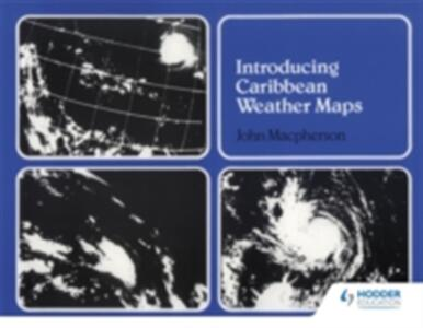 Introducing Caribbean Weather Maps - John Macpherson - cover