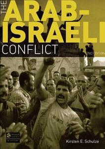 The Arab-Israeli Conflict - Kirsten E. Schulze - cover
