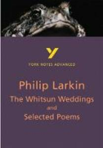 The Whitsun Weddings and Selected Poems: York Notes Advanced - Philip Larkin - cover