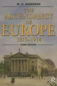 The Ascendancy of Europe: 1815-1914 - M. S. Anderson - cover