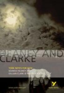Heaney and Clarke: York Notes for GCSE: Seamus Heaney and Gillian Clarke & Pre-1914 Poetry - Geoff Brookes - cover