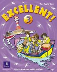 Excellent 3 Pupils Book - Jill Hadfield,Coralyn Bradshaw - cover