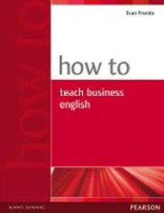 How to Teach Business English - Evan Frendo - cover