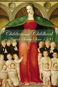 Children and Childhood in Western Society Since 1500 - Hugh Cunningham - cover