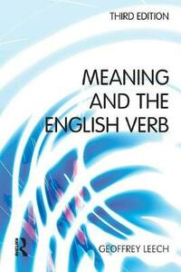 Meaning and the English Verb - Geoffrey N. Leech - cover