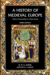 A History of Medieval Europe: From Constantine to Saint Louis - R. H. C. Davis - cover