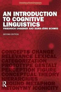 An Introduction to Cognitive Linguistics - Friedrich Ungerer,Hans-Jorg Schmid - cover