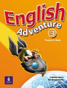 English Adventure Level 3 Teacher's Book - Izabella Hearn,Patricia Mugglestone - cover