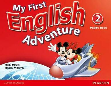 My First English Adventure Level 2 Pupil's Book - Mady Musiol,Magaly Villarroel - cover