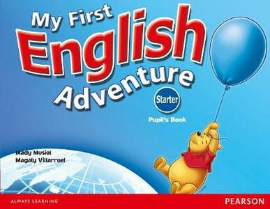 My First English Adventure Starter Pupils Book - Mady Musiol,Magaly Villarroel - cover