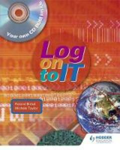 Log on to IT Book and CD-ROM - R. Birbal,Michele Taylor,S. Moonan-Seepaul - cover