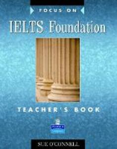 Focus on IELTS Foundation Teachers Book - Sue O'Connell - cover