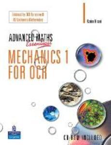A Level Maths Essentials Mechanics 1 for OCR Book and CD-ROM - Karim Hirani - cover