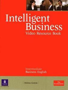 Intelligent Business Intermediate Video Resource Book - Helena Gomm - cover