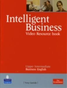 Intelligent Business Upper Intermediate Video Resource Book - Anthony Garside - cover