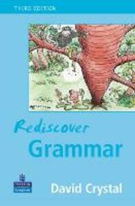 Rediscover Grammar Third edition - David Crystal - cover