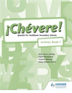 Chevere! Activity Book 1 - Elaine Watson-Grant,Ingrid Kemchand - cover