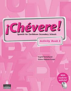 Chevere! Activity Book 3 - Elaine Watson-Grant,Ingrid Kemchand - cover