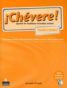 Chevere! Teacher's Guide 2 - Elaine Watson-Grant,Ingrid Kemchand - cover