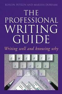 Professional Writing Guide: Writing Well and Knowing Why - Roslyn Petelin,Marsha Durham - cover