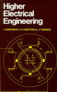 Higher Electrical Engineering - John Shepherd,A. H. Morton,L.F. Spence - cover