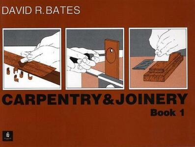 Carpentry and Joinery Book 1 - David R. Bates - cover