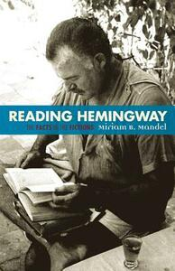 Reading Hemingway: The Facts in the Fictions - Miriam Mandel - cover