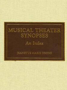 Musical Theater Synopses E-Bk Eb - Jeanette M. Drone - cover