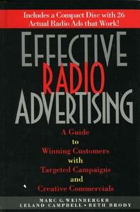 Effective Radio Advertising - Marc G. Weinberger,Leland Campbell,Beth Brody - cover