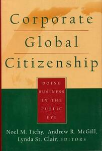 Corporate Global Citizenship: Doing Business in the Public Eye - Tichy / Mcgill / St. - cover