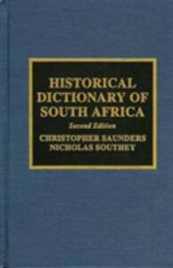 Historical Dictionary of South Africa - Christopher C. Saunders,Mary-Lynn Suttie,Nicholas Southey - cover