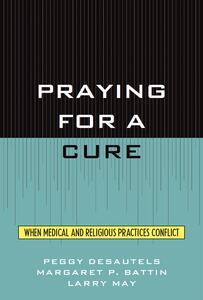 Praying for a Cure CB - Desautels / Battin / - cover