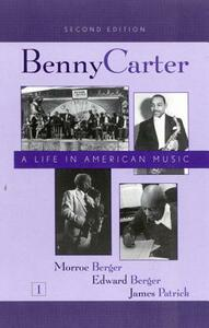 Benny Carter, a Life in American Music - Morroe Berger,Edward Berger,James Patrick - cover