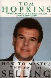 How to Master the Art of Selling - Tom Hopkins - cover