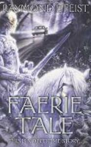 Faerie Tale - Raymond E. Feist - cover