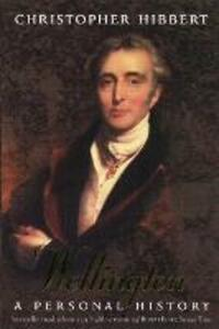 Wellington: A Personal History - Christopher Hibbert - cover
