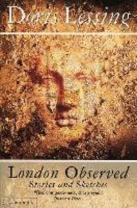London Observed - Doris Lessing - cover