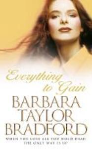 Everything to Gain - Barbara Taylor Bradford - cover