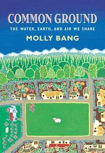 Common Ground: The Water, Earth, and Air We Share: The Water, Earth, and Air We Share - cover