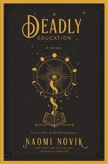 A Deadly Education: A Novel - Naomi Novik - cover