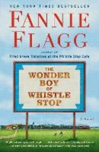 Libro in inglese The Wonder Boy of Whistle Stop: A Novel Fannie Flagg