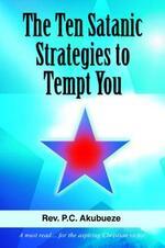 The Ten Satanic Strategies to Tempt You