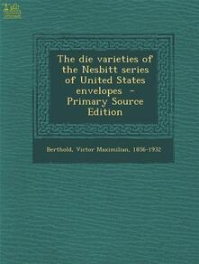 The Die Varieties of the Nesbitt Series of United States Envelopes