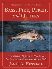 Bass, Pike, Perch, and Others