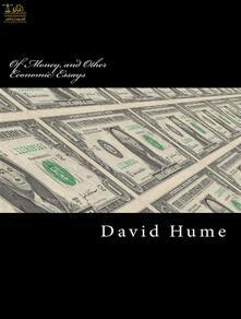 Of Money, and Other Economic Essays