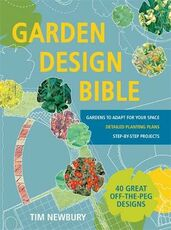 Libro in inglese Garden Design Bible: 40 great off-the-peg designs - Detailed planting plans - Step-by-step projects - Gardens to adapt for your space Tim Newbury